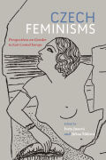 Czech Feminisms: Perspectives on Gender in East Central Europe