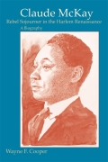 Claude McKay, Rebel Sojourner in the Harlem Renaissance: A Biography