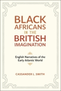 Black Africans in the British Imagination: English Narratives of the Early Atlantic World