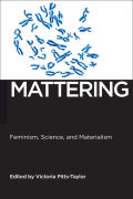 Mattering: Feminism, Science, and Materialism