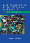 Deaf Epistemologies, Identity, and Learning Cover