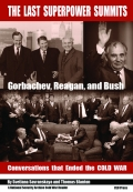 The Last Superpower Summits: Reagan, Gorbachev and Bush. Conversations that Ended the Cold War.