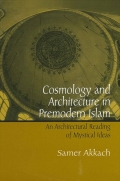 Cosmology and Architecture in Premodern Islam Cover