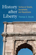 History after Liberty: Tacitus on Tyrants, Sycophants, and Republicans