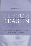 Social Authority of Reason, The: Kant's Critique, Radical Evil, and the Destiny of Humankind