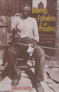 Homeless, Friendless, and Penniless: The WPA Interviews with Former Slaves Living in Indiana