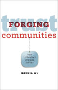 Forging Trust Communities: How Technology Changes Politics