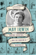 May Irwin: Singing, Shouting, and the Shadow of Minstrelsy