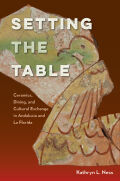 Setting the Table: Ceramics, Dining, and Cultural Exchange in Andalucía and La Florida
