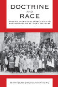 Doctrine and Race: African American Evangelicals and Fundamentalism between the Wars