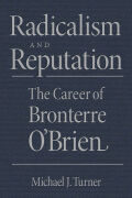 Radicalism and Reputation: The Career of Bronterre O'Brien