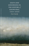 Exiles and Expatriates in the History of Knowledge, 1500–2000 Cover