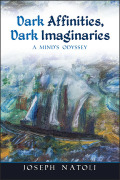 Dark Affinities, Dark Imaginaries: A Mind's Odyssey
