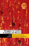Struggles for Justice in Canada and Mexico: Themes and Theories about Social Mobilization