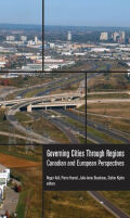 Governing Cities Through Regions: Canadian and European Perspectives