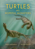 Turtles as Hopeful Monsters: Origins and Evolution
