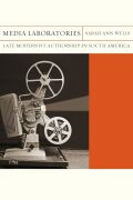 Media Laboratories: Late Modernist Authorship in South America