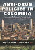 Anti-Drug Policies in Colombia: Successes, Failures, and Wrong Turns