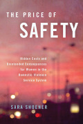 The Price of Safety: Hidden Costs and Unintended Consequences for Women in the Domestic Violence Service System