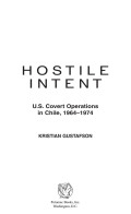 Hostile Intent: U.S. Covert Operations in Chile, 1964–1974