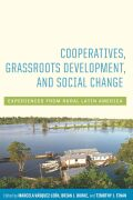 Cooperatives, Grassroots Development, and Social Change: Experiences from Rural Latin America