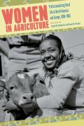 Women in Agriculture: Professionalizing Rural Life in North America and Europe, 1880-1965