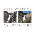 Yellowstone National Park: Through the Lens of Time