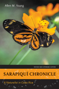 Sarapiquí Chronicle: A Naturalist in Costa Rica. Revised and Expanded Edition.