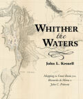 Whither the Waters: Mapping the Great Basin from Bernardo de Miera to John C. Frémont