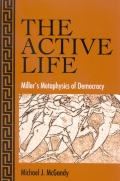 Active Life, The: Miller's Metaphysics of Democracy