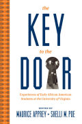 The Key to the Door: Experiences of Early African American Students at the University of Virginia
