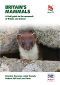 Britain's Mammals: A Field Guide to the Mammals of Britain and Ireland