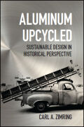 Aluminum Upcycled: Sustainable Design in Historical Perspective