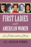 First Ladies and American Women: In Politics and at Home