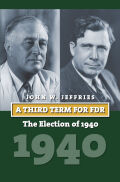 A Third Term for FDR: The Election of 1940