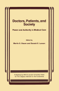 Doctors, Patients, and Society: Power and Authority in Medical Care