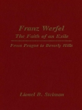 Franz Werfel: The Faith of an Exile: From Prague to Beverly Hills