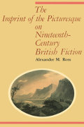 The Imprint of the Picturesque on Nineteenth-Century British Fiction