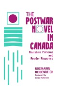 The Postwar Novel in Canada: Narrative Patterns and Reader Response