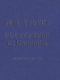 W.B. Yeats: Metaphysician as Dramatist