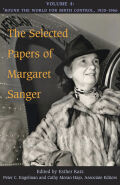 The Selected Papers of Margaret Sanger, Volume 4: Round the World for Birth Control, 1920-1966