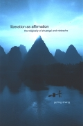 Liberation as Affirmation: The Religiosity of Zhuangzi and Nietzsche