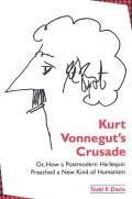Kurt Vonnegut's Crusade; or, How a Postmodern Harlequin Preached a New Kind of Humanism Cover