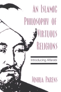 Islamic Philosophy of Virtuous Religions, An cover