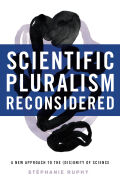Scientific Pluralism Reconsidered: A New Approach to the (Dis)Unity of Science