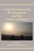 Underdevelopment, Development and the Future of Africa
