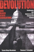 Devolution and Black State Legislators: Challenges and Choices in the Twenty-first Century