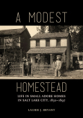 A Modest Homestead: Life in Small Adobe Homes in Salt Lake City, 1850-1897