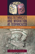 Multiethnicity and Migration at Teopancazco
