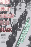 When Ivory Towers Were Black: A Story about Race in America's Cities and Universities